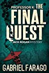Professor K: The Final Quest (Jack Rogan Mysteries #4)