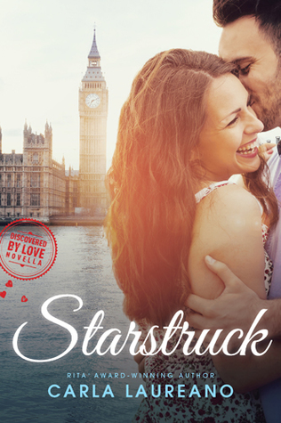 Starstruck (Discovered by Love #2) by Carla Laureano
