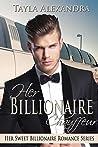 Her Billionaire Chauffeur (Her Sweet Billionaire Romance Series Book 4)