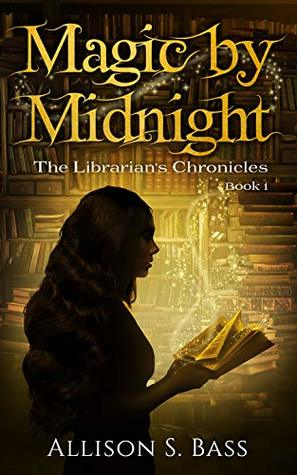Magic by Midnight by Allison S. Bass