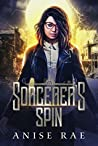 Sorcerer's Spin (Mayflower Mages Book 3)