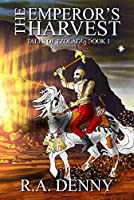 The Emperor's Harvest (Tales of Tzoladia #1)