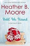 Until We Kissed (Pine Valley #6)