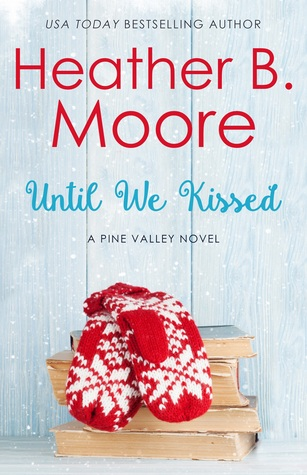 Until We Kissed (Pine Valley #6)