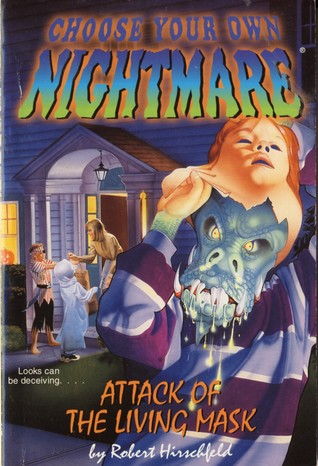Attack of the Living Mask (Choose Your Own Nightmare, #17)