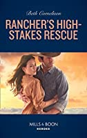 Rancher's High-Stakes Rescue (Mills & Boon Heroes) (The McCall Adventure Ranch, Book 2)