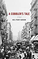 A Cobbler's Tale: A Novel