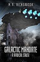 Galactic Mandate: A Radical Cause