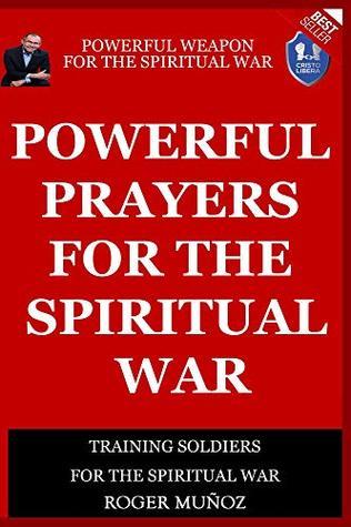 Powerful Prayers Of Spiritual War: Powerful Weapons of