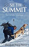 See You at the Summit: My Blind Journey from the Depths of Loss to the Heights of Achievement