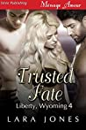 Trusted Fate (Liberty, Wyoming, #4)