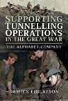 Supporting Tunnelling Operations in the Great War: The AIF's Alphabet Company
