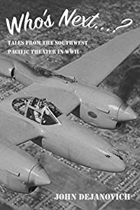 Who's Next...?: Tales from the Southwest Pacific Theater in WWII