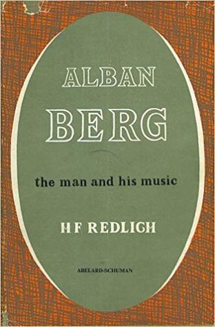 Alban Berg: The Man and his Music