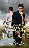 Fitzwilliam Darcy, Traitor: A Pride & Prejudice Variation