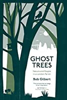 Ghost Trees: Nature and People in a London Parish