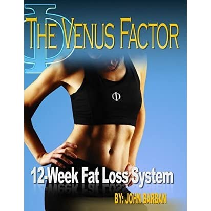 The Venus Factor Weight Loss System For Women By John Barban