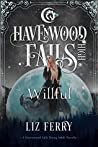 Willful (Havenwood Falls High #18)