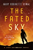 The Fated Sky (Lady Astronaut, #2)