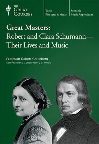 Great Masters: Robert And Clara Schumann   Their Lives And Music