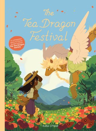 The Tea Dragon Festival by Katie O'Neill