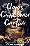 Cop's Caribbean Captive (A Man Who Knows What He Wants #81)