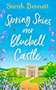 Spring Skies Over Bluebell Castle (Bluebell Castle #1)
