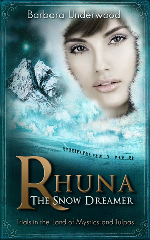 Rhuna, The Snow Dreamer: Book 5 of A Quest for Ancient Wisdom