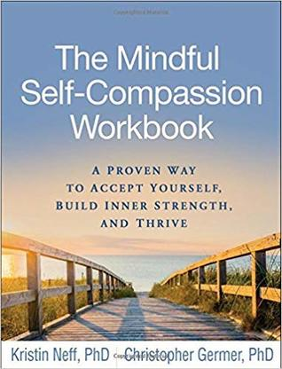 Mindful Self-Compassion Workbook by Kristin Neff