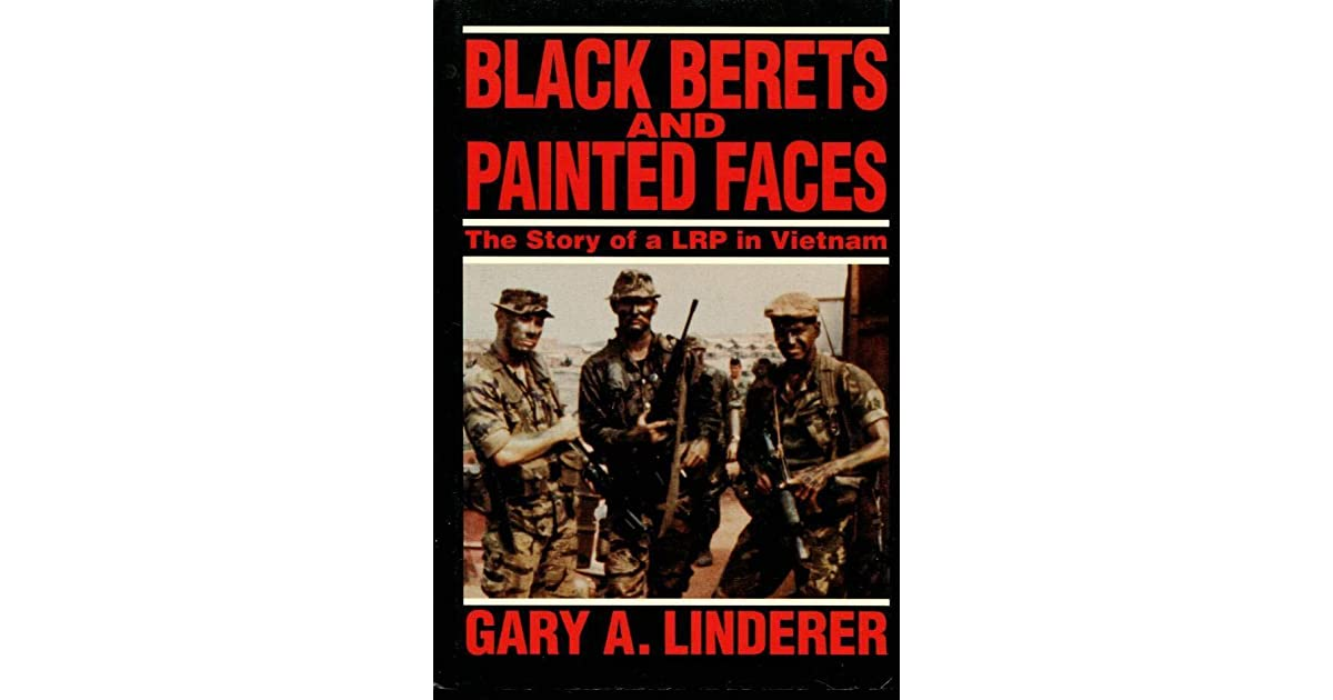 Black Berets And Painted Faces: The Story Of A LRP In
