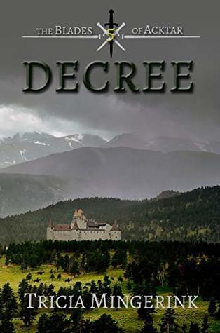 Decree (The Blades of Acktar, #5)