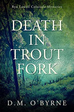 Death in Trout Fork by D.M. O'Byrne