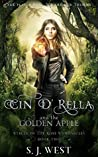 Cin d'Rella and the Golden Apple : Circle of the Rose Chronicles, Book 2