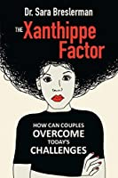 The Xanthippe Factor: How Can Couples Overcome Today`s Challenges