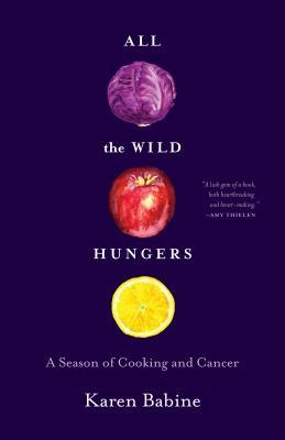 All the Wild Hungers by Karen Babine