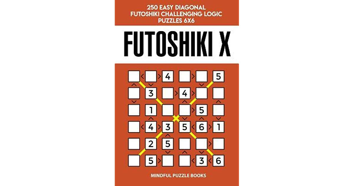 Futoshiki X: 250 Easy Diagonal Futoshiki Challenging Logic