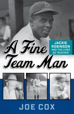 A Fine Team Man: Jackie Robinson and the Lives He Touched