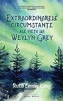 Extraordinarele circumstanțe ale vieții lui Weylyn Grey