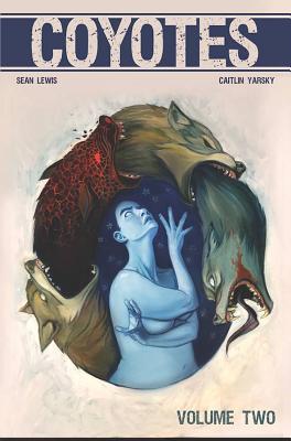 Coyotes, Vol. 2 by Sean Lewis