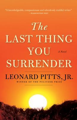 The Last Thing You Surrender by Leonard Pitts Jr.
