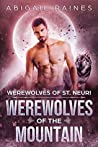 Werewolves of the Mountain (Werewolves of St. Neuri #1)