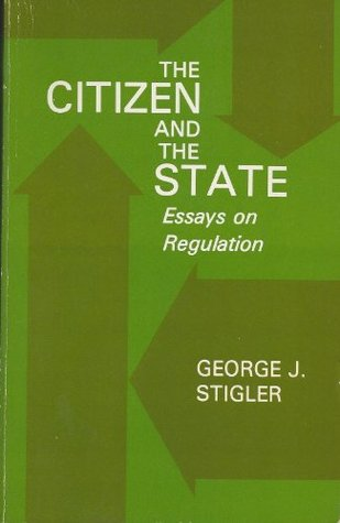 Citizen and the State: Essays on Regulation