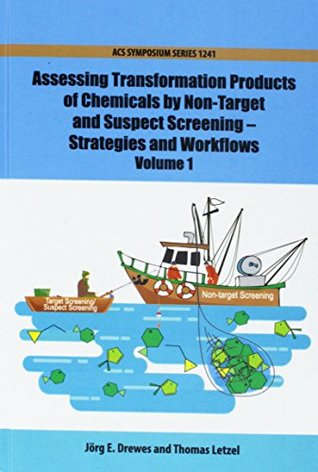 Assessing Transformation Products of Chemicals by Non-Target and Suspect Screening: Strategies and Workflows Volume 1