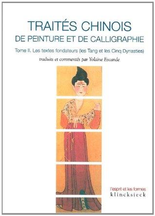 Traites Chinois de Peinture Et de Calligraphie. Tome 2
