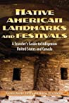 Native American Landmarks and Festivals by Yvonne Wakim Dennis