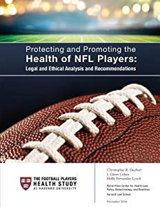 Protecting and Promoting the Health of NFL Players: Legal and Ethical Analysis and Recommendations