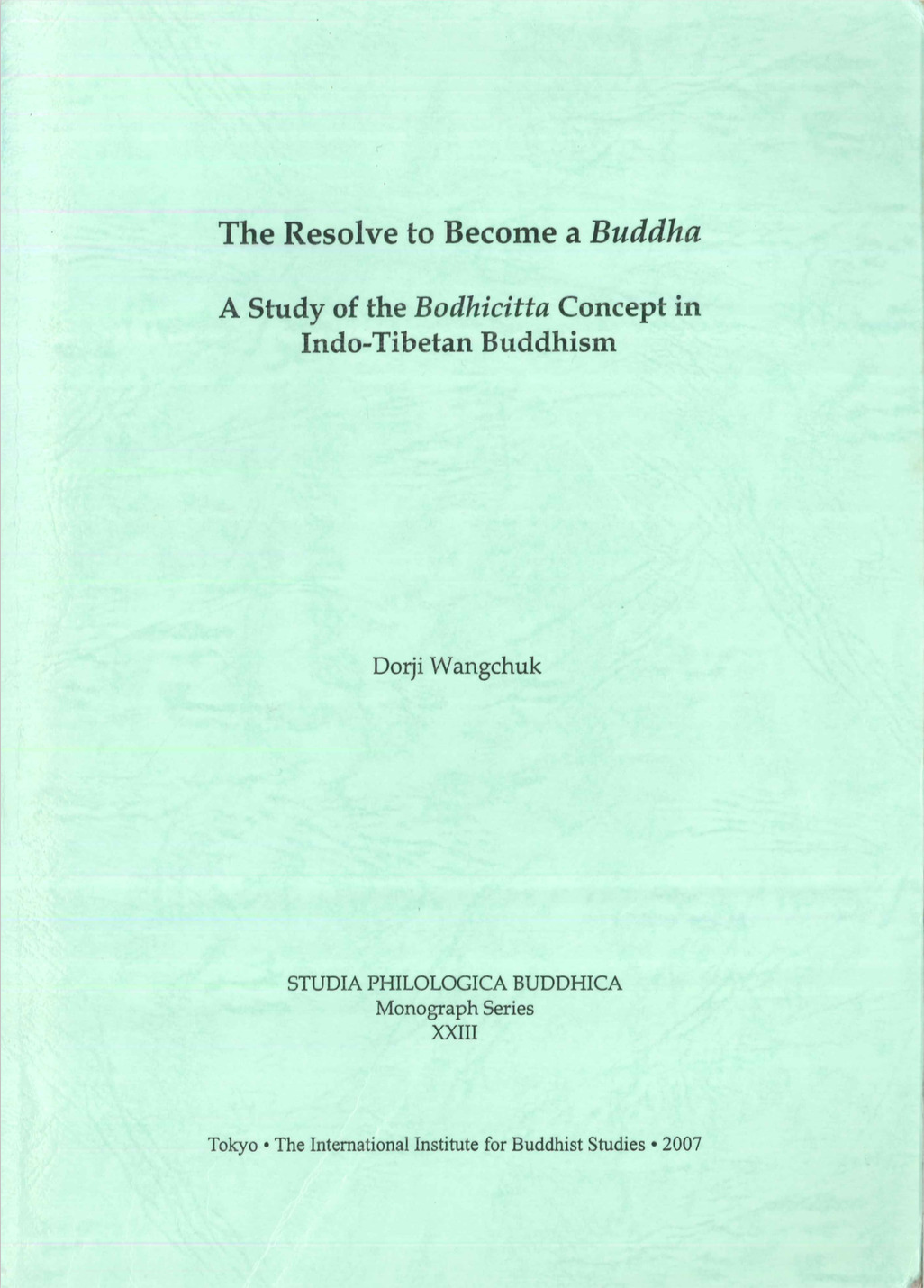 Wangchuk  Dorji - The Resolve to Become a Buddha  A Study of the Bodhicitta