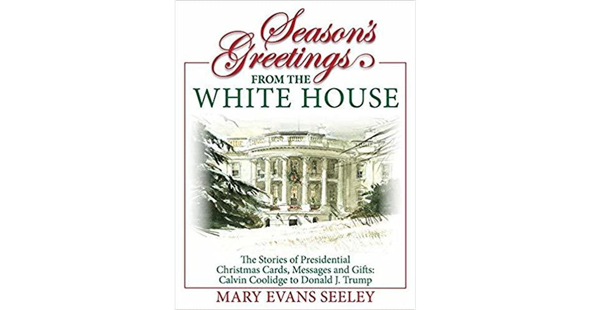 Season\'s Greetings from the White House: The Stories of Presidential ...