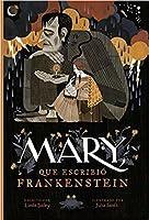 Mary, que escribió Frankenstein