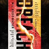 Breach (Cold War Magic, #1)